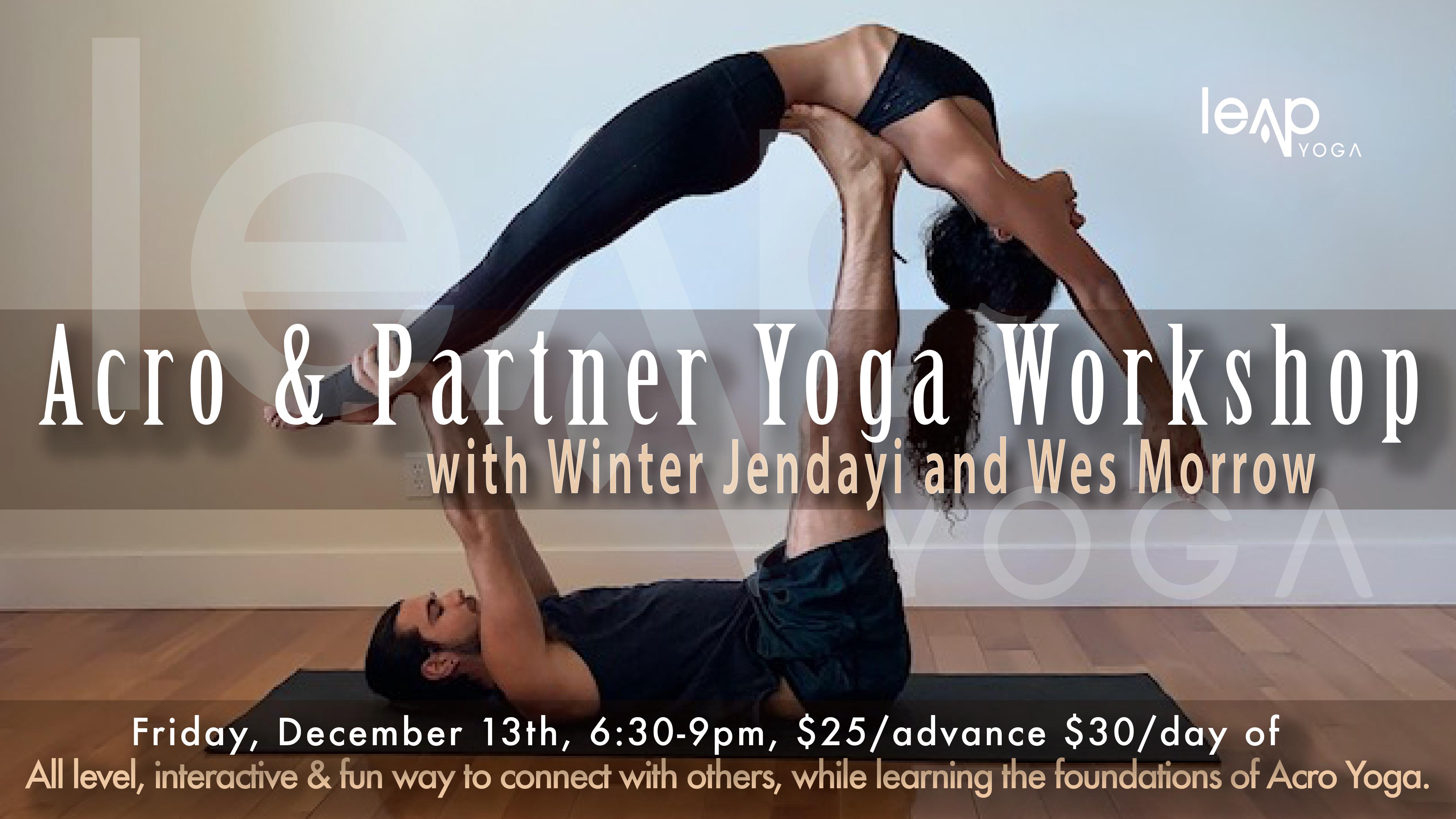 Acro Partner Yoga Workshop With Winter Jendayi And Wes Morrow Leap Yoga